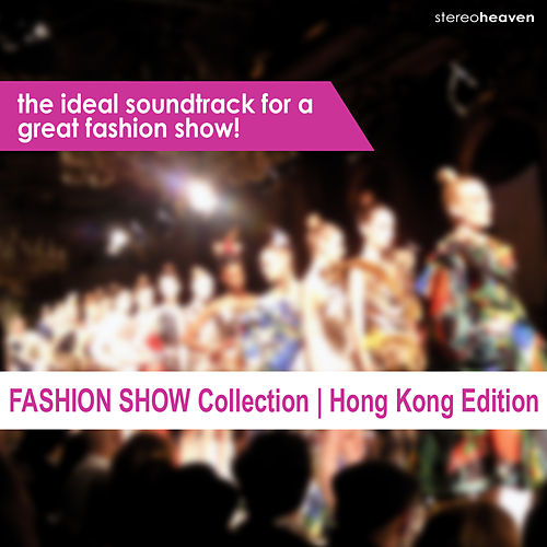Fashion Show Collection   Hong Kong Edition by Various Artists
