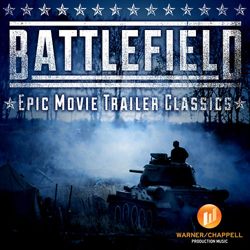 Battlefield - Epic Movie Trailer Classics by Hollywood Film Music Orchestra