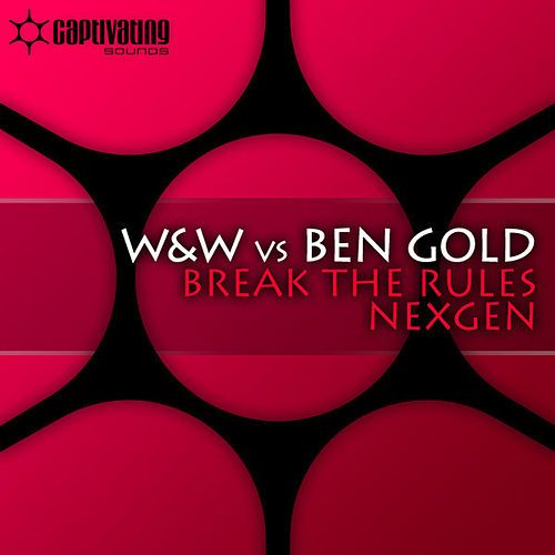 Break The Rules / Nexgen by W&W
