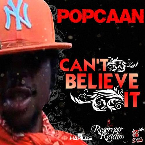 Can't Believe It - Single by Popcaan