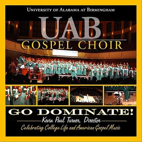 Go Dominate! by U.A.B. Gospel Choir