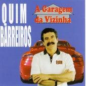 A Garagem da Vizinha by Quim Barreiros
