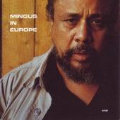 Mingus in Europe by Charles Mingus