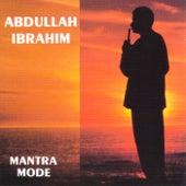 Mantra Mode by Abdullah Ibrahim