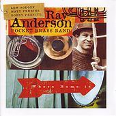 Where Home Is by Ray Anderson