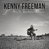 Ain't Broken Down de Kenny Freeman