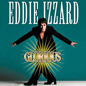 Glorious by Eddie Izzard