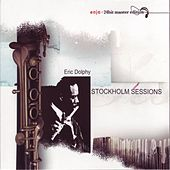 Stockholm Sessions - Enja 24bit Master Editions by Eric Dolphy