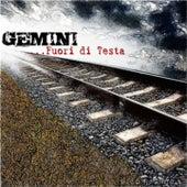 Fuori di testa by Gemini