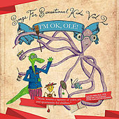Songs for Sensational Kids, Vol. 2: I'm Ok, Ole! by Coles Whalen