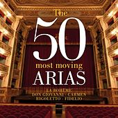 The 50 Most Moving Arias - La Bohème - Don Giovanni - Carmen - Rigoletto - Fidelio de Various Artists