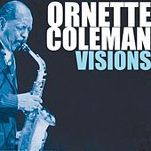 Visions by Ornette Coleman