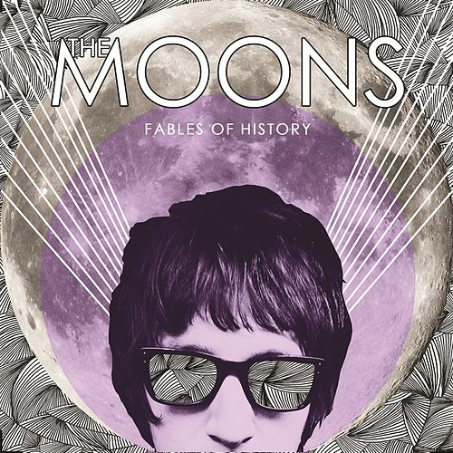 Fables of History by The Moons
