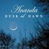 Dusk Till Dawn de Ananda