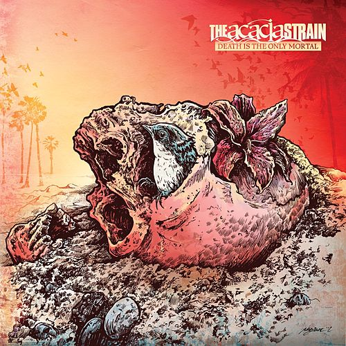 Death Is The Only Mortal by The Acacia Strain