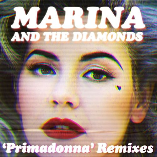 Primadonna Remixes by Marina and The Diamonds
