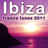 Ibiza Trance Tunes 2011 by Various Artists