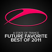 A State Of Trance - Future Favorite Best Of 2011 de Various Artists