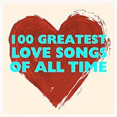 100 Greatest Love Songs Of All Time de Various Artists
