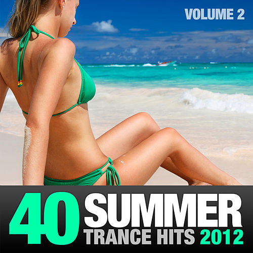 40 Summer Trance Hits 2012, Vol. 2 by Various Artists