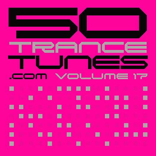 50 Trance Tunes.com, Vol. 17 (USA) by Various Artists
