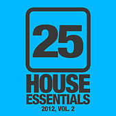 25 House Essentials 2012, Vol. 2 von Various Artists