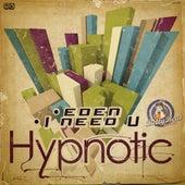 Eden / I Need U by Hypnotic
