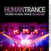 Human Trance, Vol.1 - Best in Vocal Trance! von Various Artists