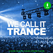 We Call it Trance, Vol. 1 von Various Artists