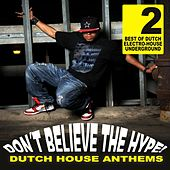 Don't Believe The Hype Vol. 2 - Dutch House Anthems by Various Artists