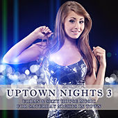 Uptown Nights Vol. 3 - Urban & Sexy House Music (including DJ-Mix) by Various Artists