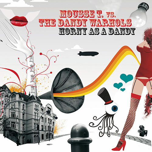 Horny As A Dandy by The Dandy Warhols