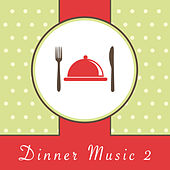 Dinner Music 2 by Various Artists