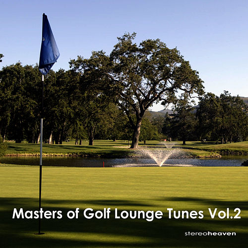 Masters Of Golf Lounge Tunes Vol.2 by Various Artists