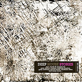 Deep House Stories - Volume One by Various Artists