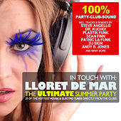 In Touch With: Lloret De Mar - The Ultimate Summer Party by Various Artists