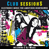 Club Sessions Vol. 5 - Music For Ambitious Nighthawks de Various Artists