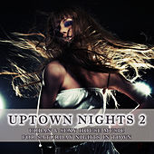 Uptown Nights Vol. 2 - Urban & Sexy House Music (including DJ-Mix) by Various Artists