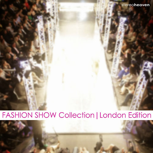 Fashion Show Collection | London Edition by Various Artists