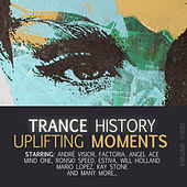 Trance History - Uplifting Moments, Vol. 3 by Various Artists