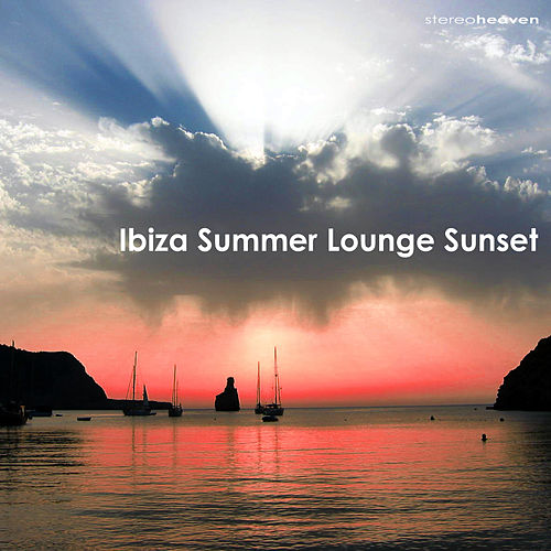 Ibiza Summer Lounge Sunset by Various Artists