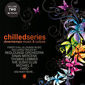 Chilled Series Vol. 2 - Downtempo Music & Culture by Various Artists