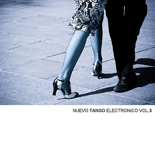 Nuevo Tango Electronico, Vol. 3 by Various Artists