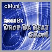 Drop Da Beat/Cmon! von Special EFX