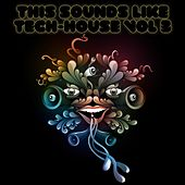 This Sounds Like Tech-House Vol. 3 de Various Artists