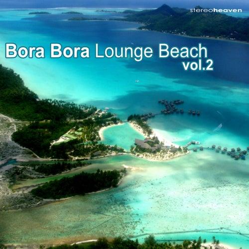 Bora Bora Lounge Beach Vol. 2 by Various Artists