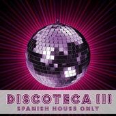 Discoteca III - Spanish House Only de Various Artists
