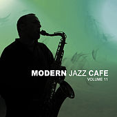 Modern Jazz Cafe Vol. 11 by Various Artists
