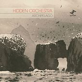 Archipelago by Hidden Orchestra