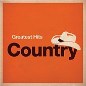 Greatest Hits: Country by Various Artists